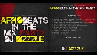 Afrobeats In The Mix 2 -- Bizzzle