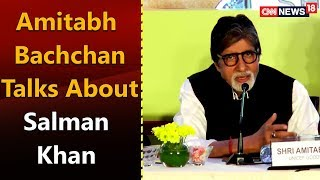 Amitabh Bachchan Talks about Salman Khan | CNN-News18