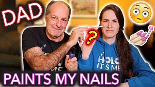 My Dad Paints My Nails (he doesn