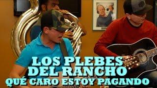 LOS PLEBES DEL RANCHO - QUE CARO ESTOY PAGANDO (Versión Pepe's Office)
