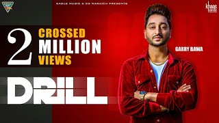 DRILL(Full Video) - Garry Bawa - DJ FLOW - SINGGA - New Punjabi Song 2018 -Latest Punjabi Songs 2018