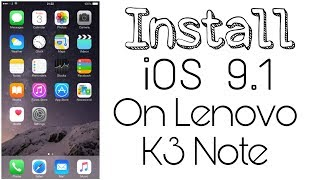 iOS 9.1 on Lenovo K3 Note