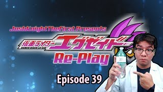 Ex-Aid Re-Play: Episode 39