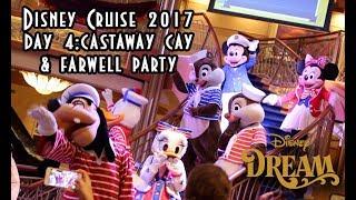 Disney Cruise Trip 2017 Day 4 Castaway Cay & Farewell Party   Disney Dream  