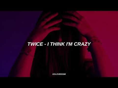Twice - I Think I'm Crazy  Sub Español
