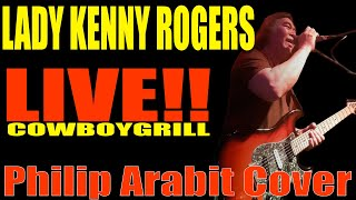 LADY KENNY ROGERS COVER BY PHILIP ARABIT