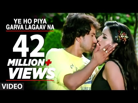 Ye Ho Piya Garva Lagaav Na Bhojpuri Hot Video Song Ft. Nirahua & Sexy Monalisa