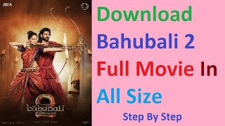 How to Download Bahubali 2 Full Movie In Hindi HD .[ 400MB  ]