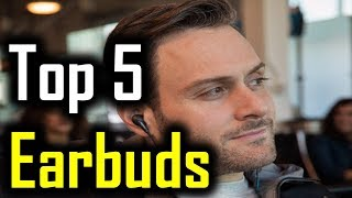 Top 5 Earbuds 2018 | 5 Best Earbuds | Best Earbuds Reviews | Best Earbuds 2018