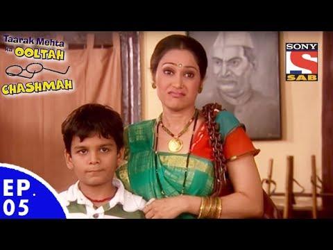 Taarak Mehta Ka Ooltah Chashmah - तारक मेहता का उल्टा चशमाह - Episode 05
