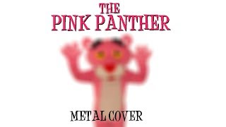 The Pink Panther Theme (metal cover by Leo Moracchioli)
