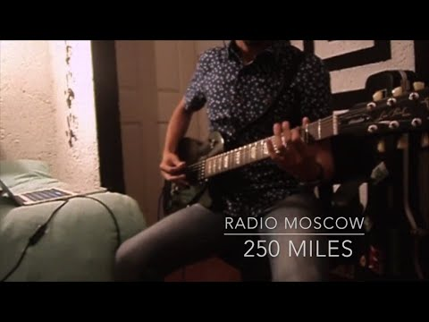 250 Miles - Radio Moscow (Cover)