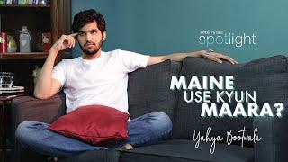 Maine Use Kyun Maara | Yahya Bootwala | TTT