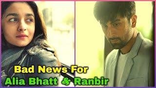 Shocking Bad News For Alia and Ranbir