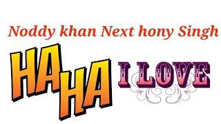 Noddy khan next hony singh