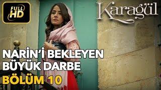Karagül 10. Bölüm / Full HD (Tek Parça) - Narin