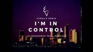 AlunaGeorge - I'm In Control ft. Popcaan (Vurnila Remix)