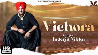 Vichora - Inderjit Nikku | Full Song | Latest Punjabi Songs 2016