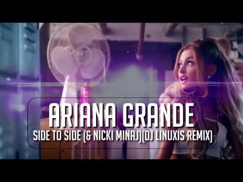 Ariana Grande & Nicki Minaj - Side To Side (DJ Linuxis Remix)