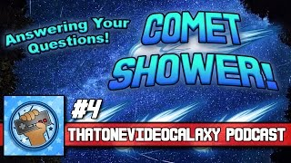 That One Video Galaxy Podcast #4 - Comet Shower!