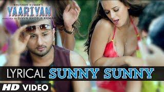 """Sunny Sunny Yaariyan"" Lyric Video | Ft.Yo Yo Honey Singh | Himansh Kohli, Rakul Preet"