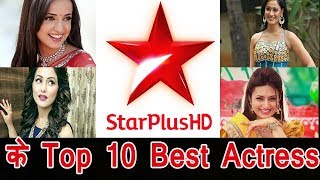 Top 10 Most Popular Actresses Of Star Plus