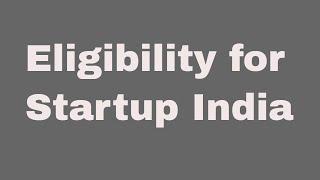 Eligibility for Startup India