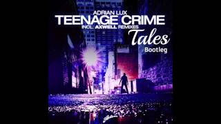 Adrian Lux-Teenage Crime (Tales bootleg)