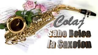 Colaj Sarbe Belea la Saxofon