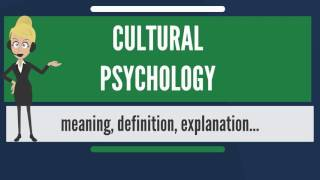 What is CULTURAL PSYCHOLOGY? What does CULTURAL PSYCHOLOGY mean? CULTURAL PSYCHOLOGY meaning