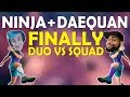 NINJA & DAEQUAN FINALLY DUO | HIGH KILL CRAZY GAME | THOUGHTS ON PATCHES - (Fortnite Battle Royale)