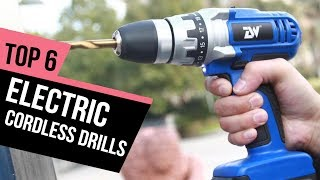 6 Best Electric Cordless Drills 2018 Reviews