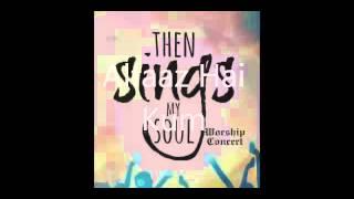 Then Sings My Soul (Worship Concert 2015)_Alfaaz Hai Kum