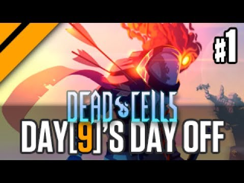 Day[9]'s Day Off - Dead Cells - P1