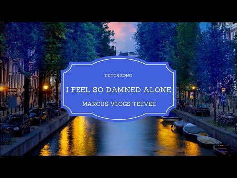 I Feel So Damned Alone | DUTCH SONG