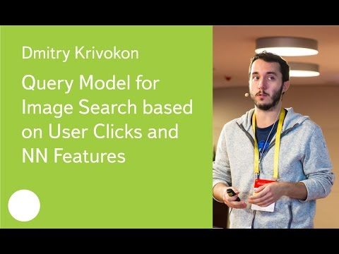 Query Model for Image Search based on User Clicks and NN Features - Dmitry Krivokon