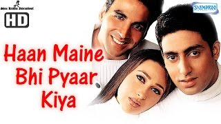 Haan Maine Bhi Pyaar Kiya {HD} - Akshay Kumar - Abhishek Bachchan - Karisma Kapoor - Hindi Movie