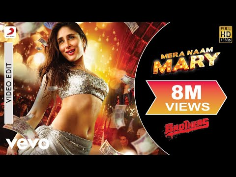 Mera Naam Mary | Official Song | Brothers | Kareena Kapoor Khan, Sidharth Malhotra