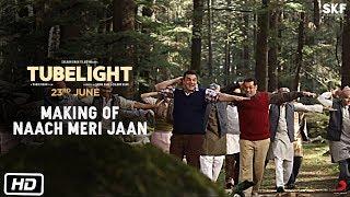 Tubelight | Making Of Naach Meri Jaan | Salman Khan | Sohail Khan | Kabir Khan