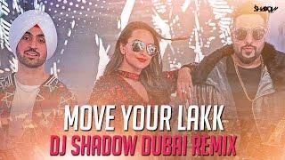 Noor | Move Your Lakk | DJ Shadow Dubai Remix | Diljit | Badshah | Sonakshi Sinha