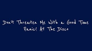 Don't Threaten Me With a Good Time- Panic! At The Disco LYRICS