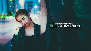 How to Edit MOODY Portraits in Lightroom CC! (2017)