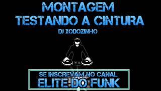 MONTAGEM - TESTANDO A CINTURA ♪ [ DJ XODOZINHO ]