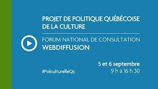 Forum national de consultation sur le projet de politique québécoise de la culture - 6 sept.