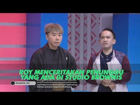BROWNIS Roy Kiyoshi Ceritakan Penunggu yang Ada di Studio Brownis 21 6 19 Part 3
