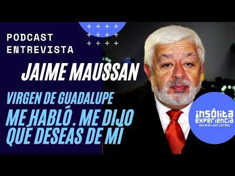 La Virgen de Guadalupe me habló. ¡Impresionante JAIME MAUSSAN. InsólitaExperiencia