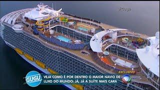 Embarque em uma viagem pelo maior navio de luxo do mundo!