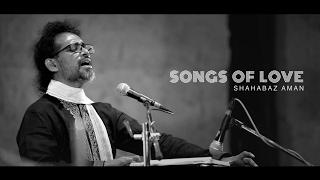 Songs of Love - Shahabaz Aman