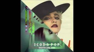 Icona Pop VS Madonna - Nights Like Bonita