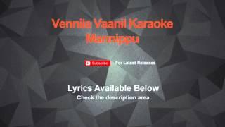 VENNILA VAANIL VARUM VELAIYIL Karaoke - MANNIPPU Karaoke
